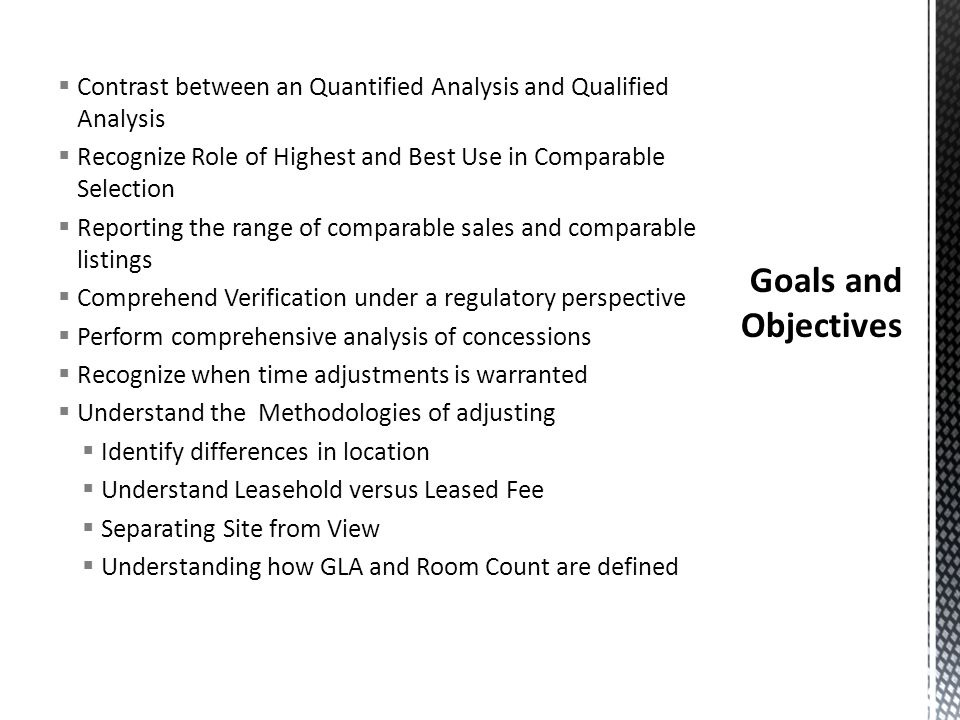 Contrast between an Quantified Analysis and Qualified Analysis Recognize Role of Highest and Best Use in Comparable Selection Reporting the range of c