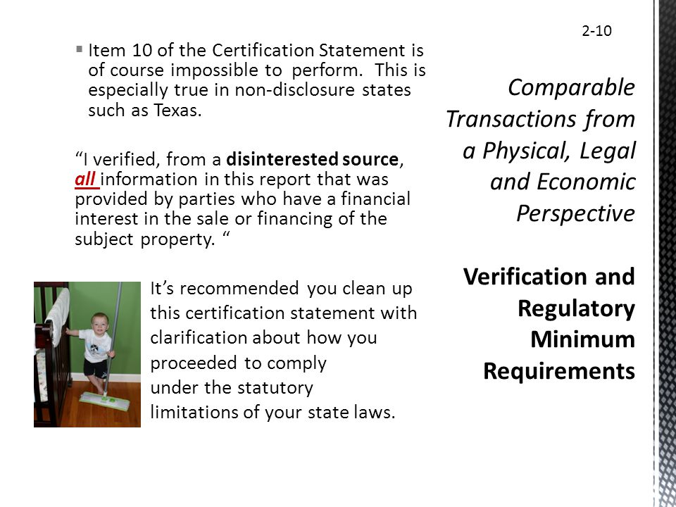 Item 10 of the Certification Statement is of course impossible to perform. This is especially true in non-disclosure states such as Texas. I verified,