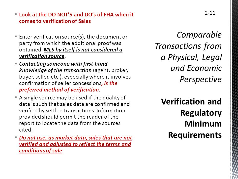 Look at the DO NOTS and DOs of FHA when it comes to verification of Sales Enter verification source(s), the document or party from which the additiona