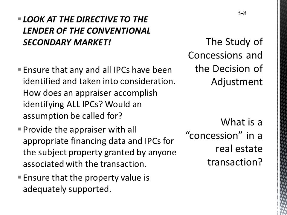 LOOK AT THE DIRECTIVE TO THE LENDER OF THE CONVENTIONAL SECONDARY MARKET! Ensure that any and all IPCs have been identified and taken into considerati