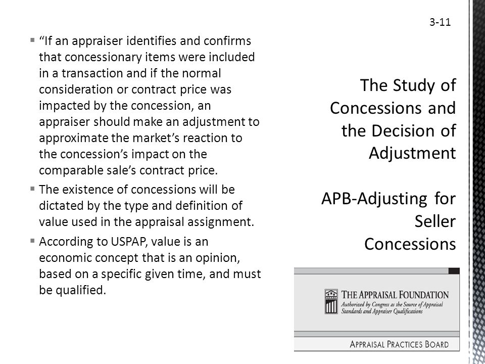 If an appraiser identifies and confirms that concessionary items were included in a transaction and if the normal consideration or contract price was