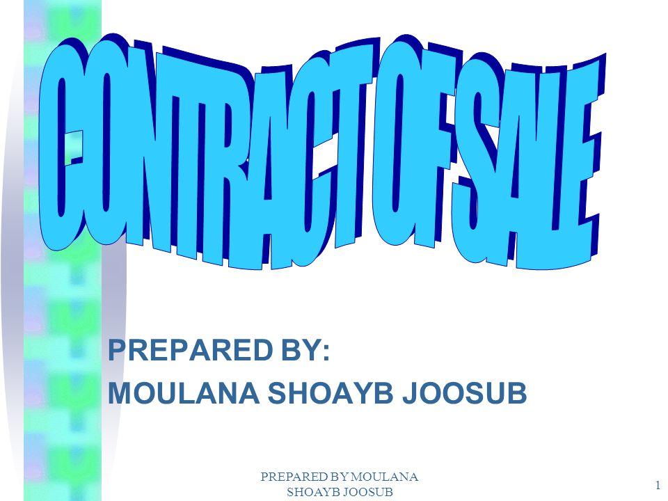 PREPARED BY MOULANA SHOAYB JOOSUB 1 PREPARED BY: MOULANA SHOAYB JOOSUB
