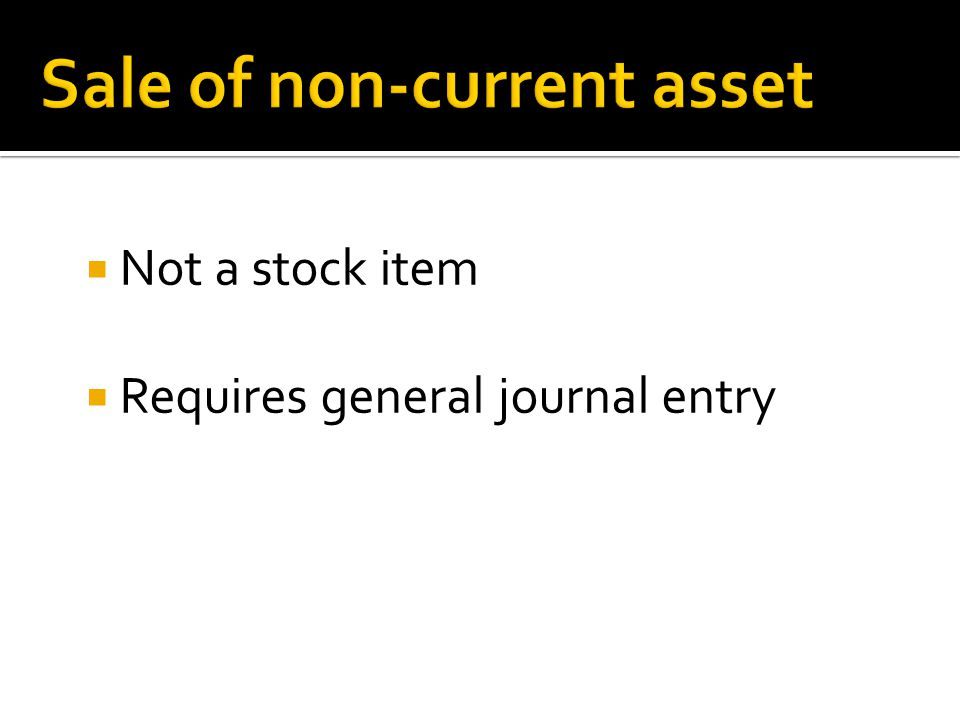 Not a stock item Requires general journal entry