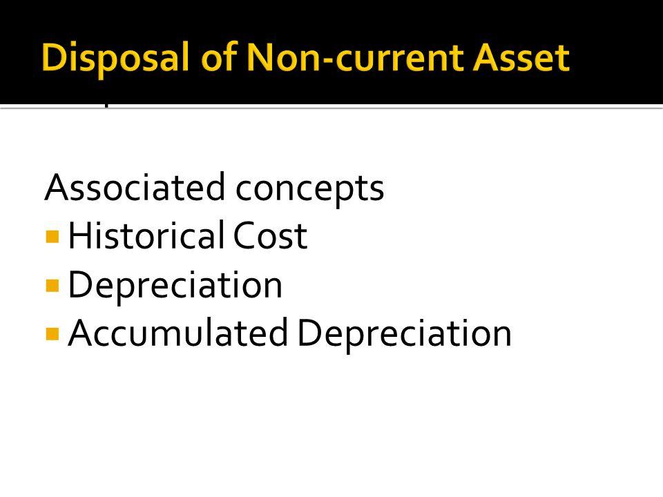 Disposal of Non-current Assets Associated concepts Historical Cost Depreciation Accumulated Depreciation