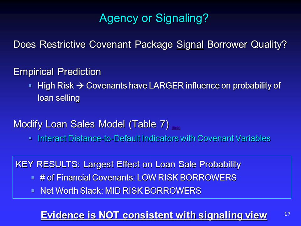17 Agency or Signaling? Does Restrictive Covenant Package Signal Borrower Quality? Empirical Prediction High Risk Covenants have LARGER influence on p