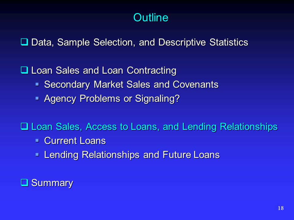 18 Outline Data, Sample Selection, and Descriptive Statistics Data, Sample Selection, and Descriptive Statistics Loan Sales and Loan Contracting Loan