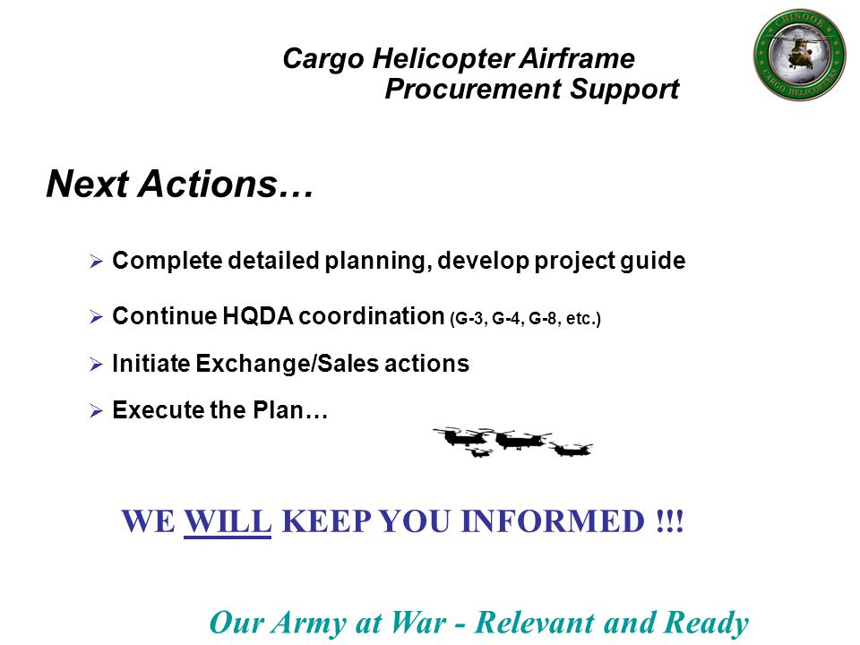 Our Army at War - Relevant and Ready Next Actions… Complete detailed planning, develop project guide Continue HQDA coordination (G-3, G-4, G-8, etc.)