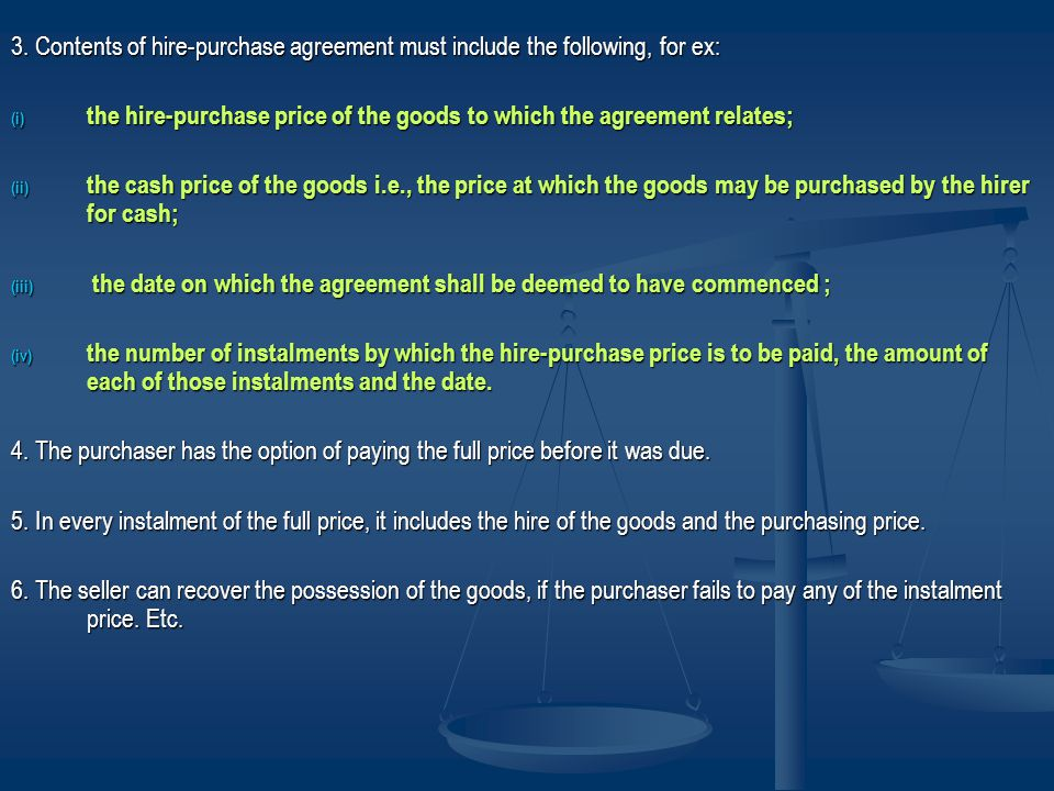 Sale and other contracts Sale and Hire-purchase In a sale, the property is transferred to the buyer; he can deal with the property as he likes and the transferee of the purchase gets a good title even if the price is unpaid.