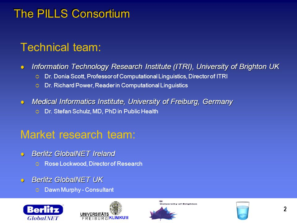 2 The PILLS Consortium Technical team: Information Technology Research Institute (ITRI), University of Brighton UK Information Technology Research Ins