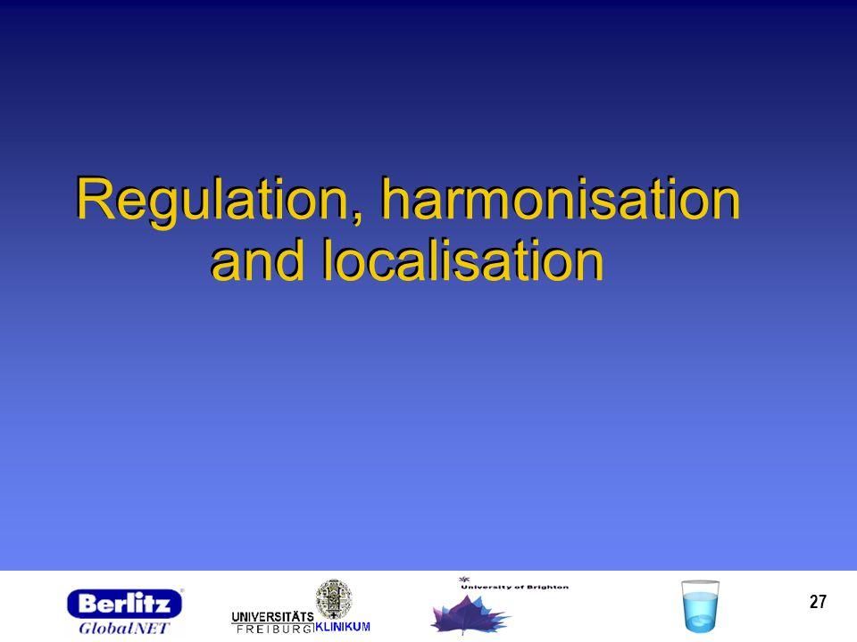 27 Regulation, harmonisation and localisation