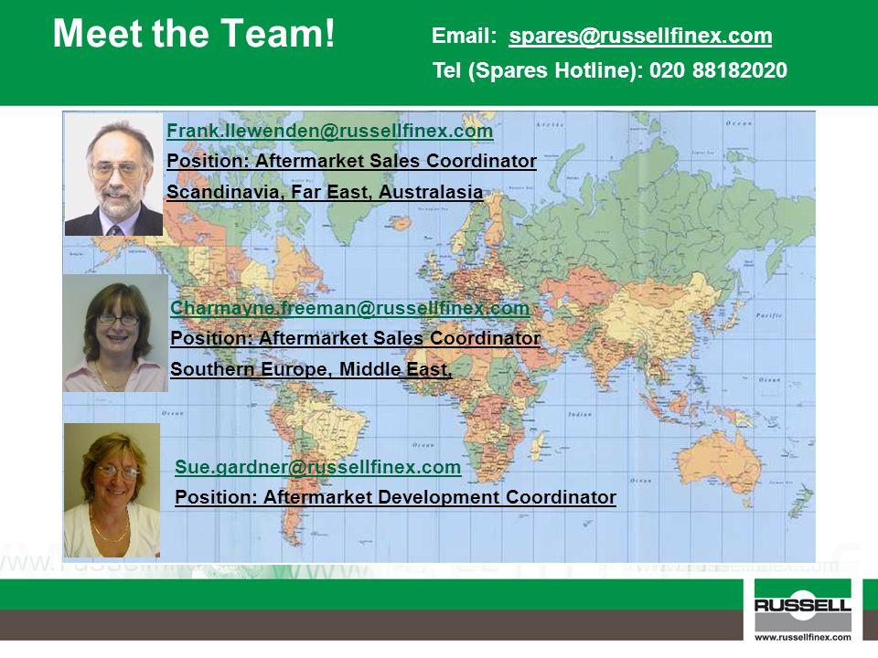 Meet the Team! Email: spares@russellfinex.com Tel (Spares Hotline): 020 88182020 Frank.llewenden@russellfinex.com Position: Aftermarket Sales Coordina
