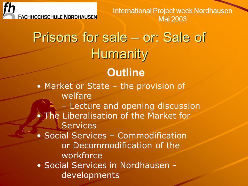 International project week Nordhausen Mai 2003 Furthermore policy can no longer be seen as a top-down form of governance, because the social processes in which individuals realise themselves should be point of departure for policy development.