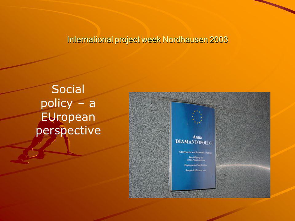 International project week Nordhausen 2003 Social policy – a EUropean perspective