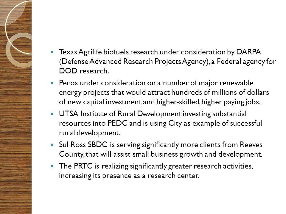 Texas Agrilife biofuels research under consideration by DARPA (Defense Advanced Research Projects Agency), a Federal agency for DOD research. Pecos un