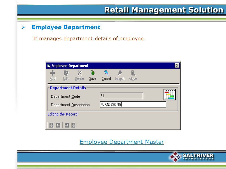 Employee Department Employee Department Master It manages department details of employee.