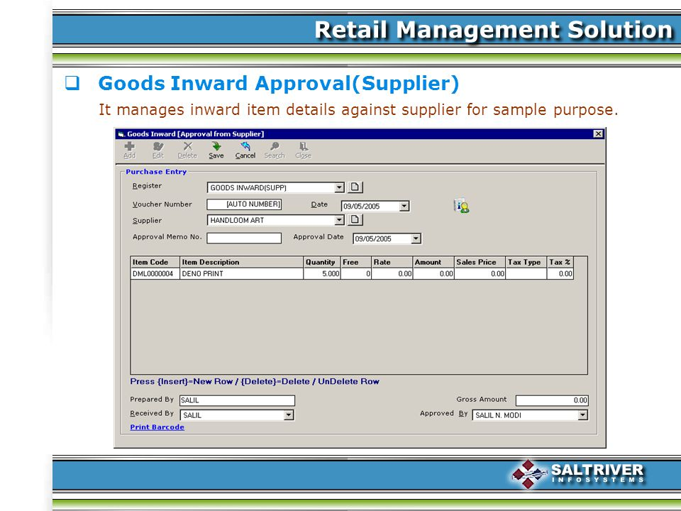 Goods Inward Approval(Supplier) It manages inward item details against supplier for sample purpose.
