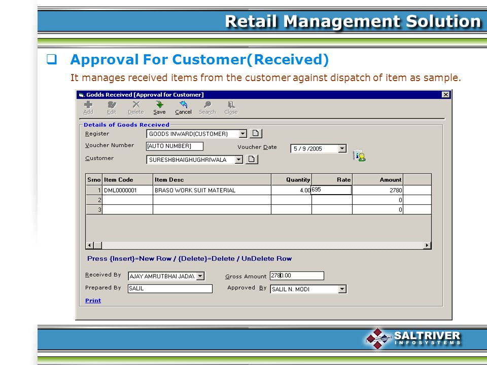 Approval For Customer(Received) It manages received items from the customer against dispatch of item as sample.