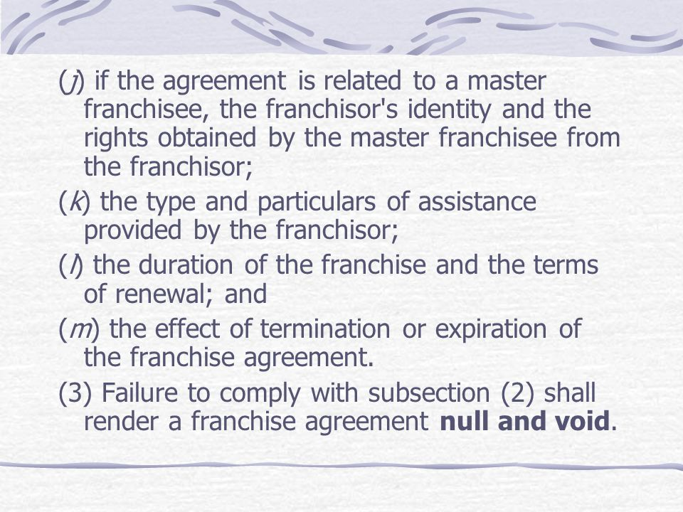 (j) if the agreement is related to a master franchisee, the franchisor's identity and the rights obtained by the master franchisee from the franchisor