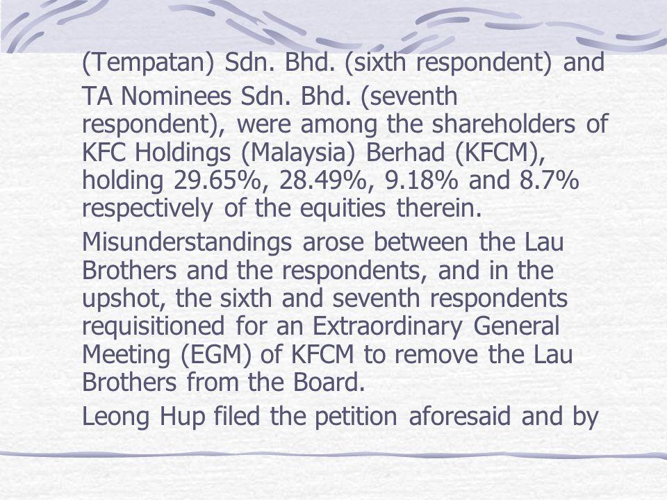 (Tempatan) Sdn. Bhd. (sixth respondent) and TA Nominees Sdn. Bhd. (seventh respondent), were among the shareholders of KFC Holdings (Malaysia) Berhad