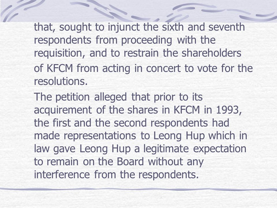 that, sought to injunct the sixth and seventh respondents from proceeding with the requisition, and to restrain the shareholders of KFCM from acting i