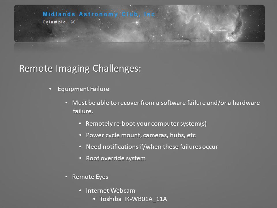 Remote Imaging Challenges: Equipment Failure Equipment Failure Must be able to recover from a software failure and/or a hardware Must be able to recov