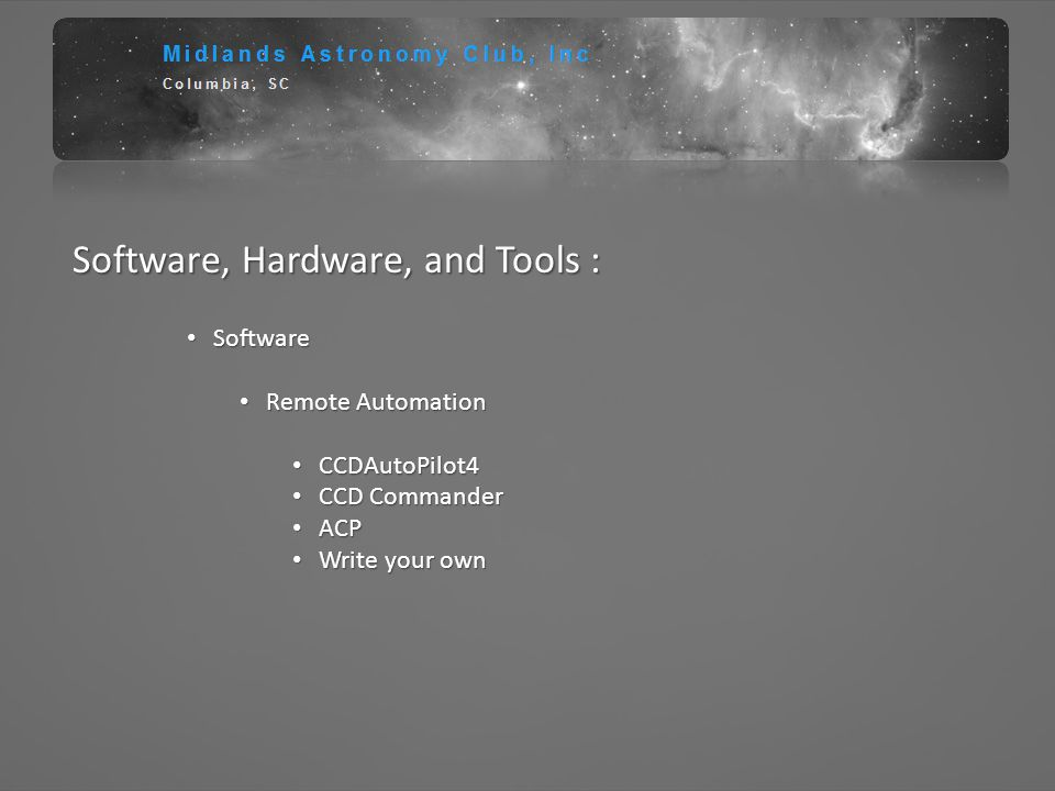 Software, Hardware, and Tools : Software Software Remote Automation Remote Automation CCDAutoPilot4 CCDAutoPilot4 CCD Commander CCD Commander ACP ACP