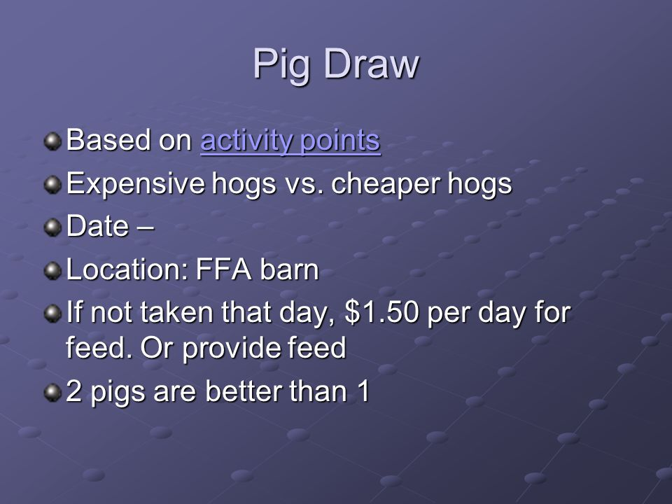 Pig Draw Based on activity points activity pointsactivity points Expensive hogs vs.