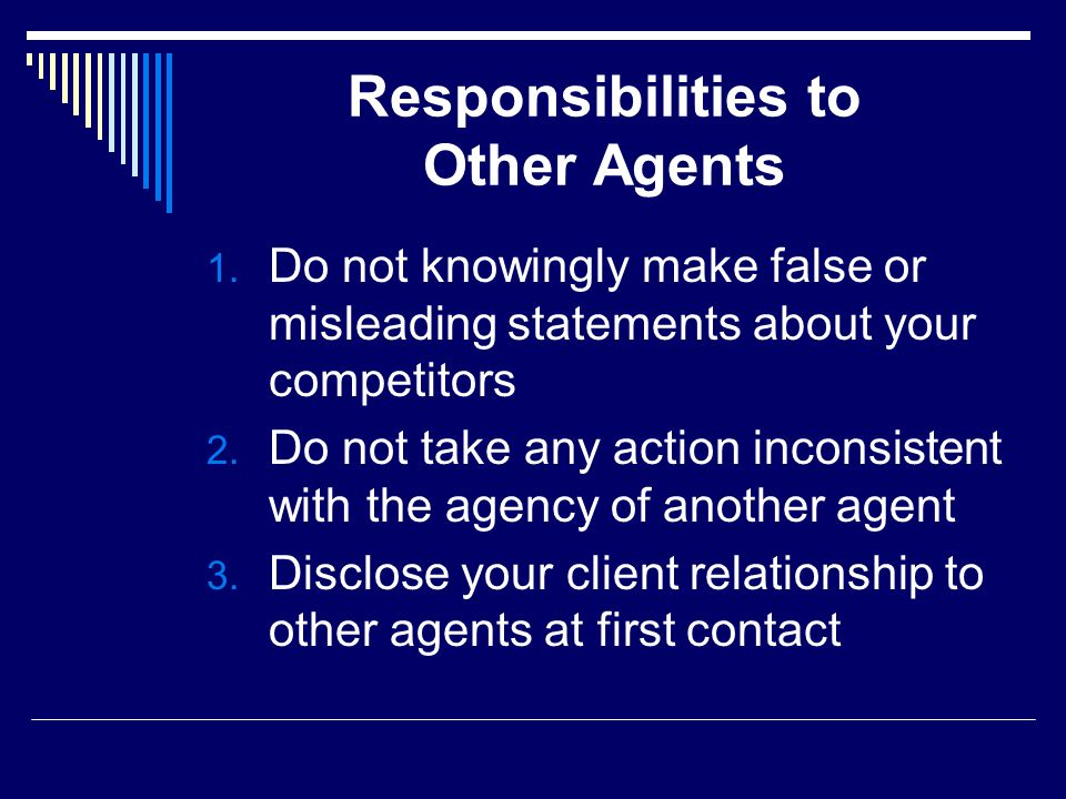 Responsibilities to Other Agents 1.