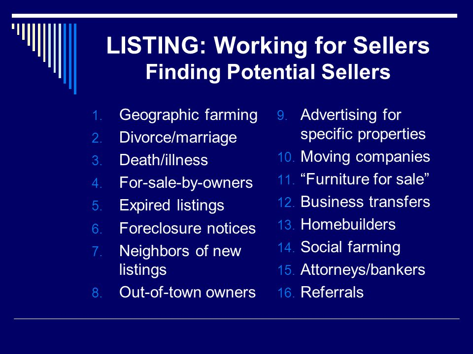 LISTING: Working for Sellers Finding Potential Sellers 1.