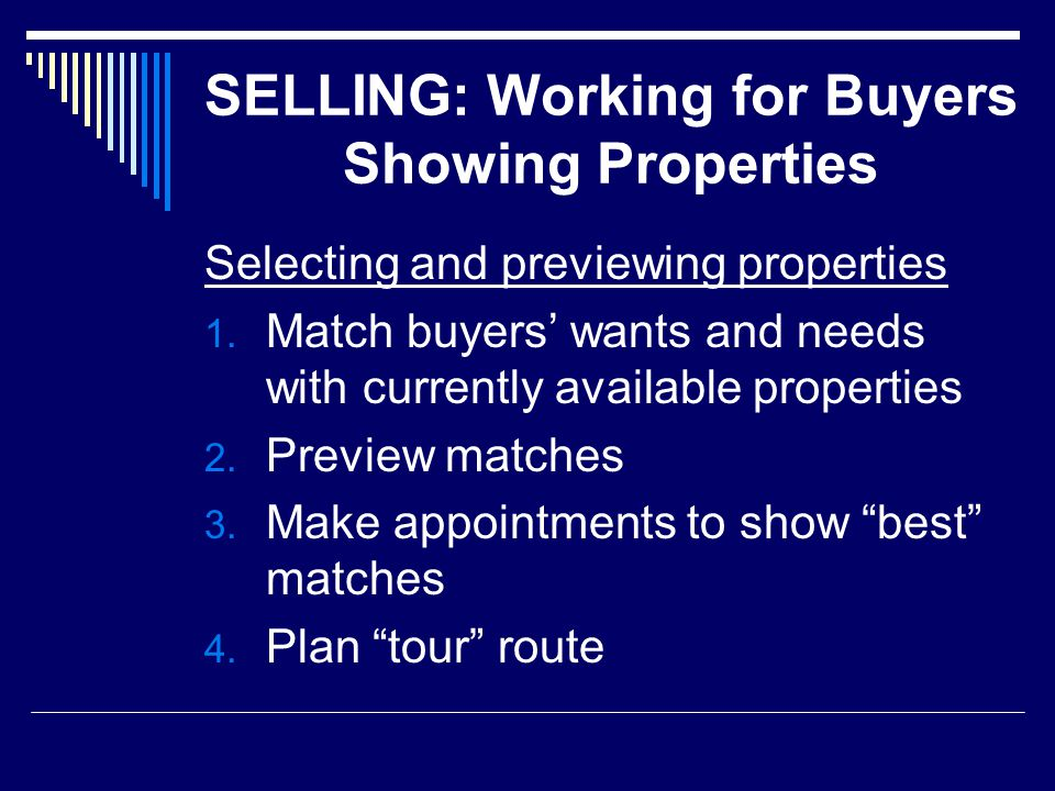 SELLING: Working for Buyers Showing Properties Selecting and previewing properties 1.