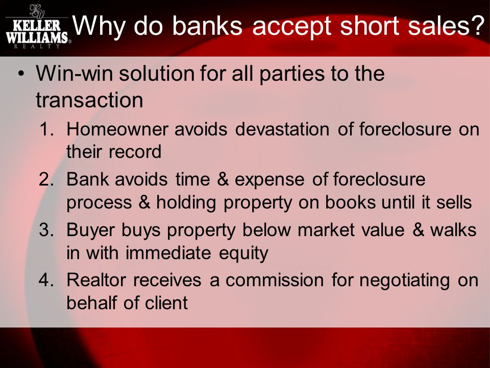 Why do banks accept short sales.