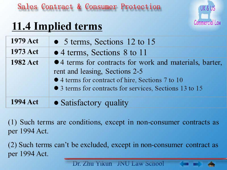 11.4 Implied terms 1979 Act 5 terms, Sections 12 to 15 1973 Act 4 terms, Sections 8 to 11 1982 Act 4 terms for contracts for work and materials, barte