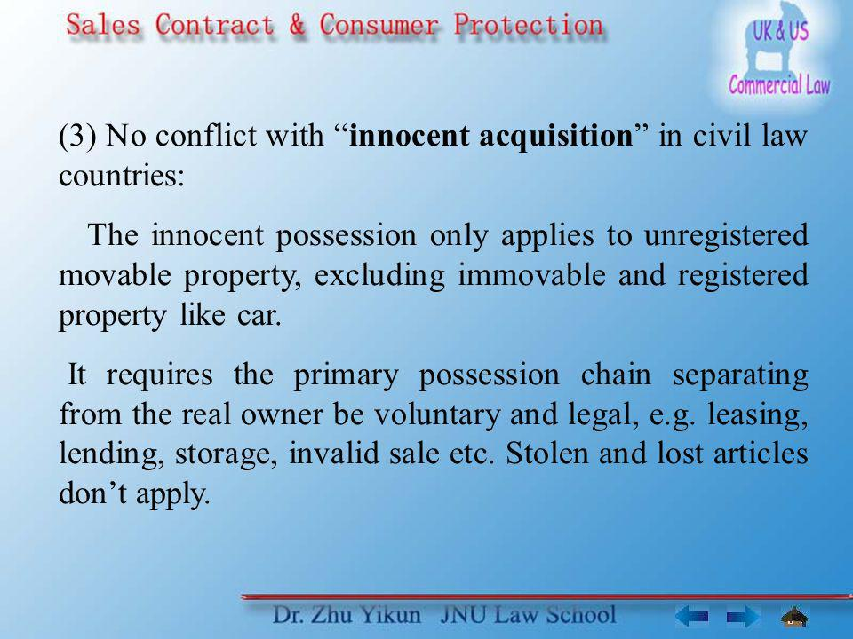 (3) No conflict with innocent acquisition in civil law countries: The innocent possession only applies to unregistered movable property, excluding imm
