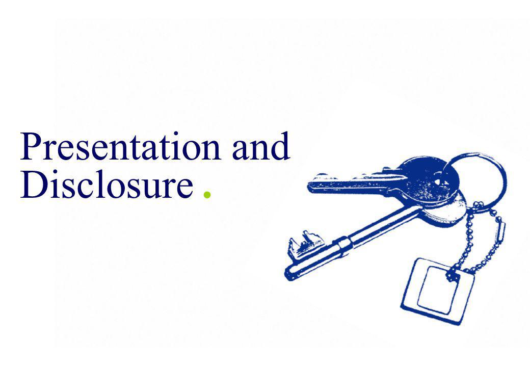 Presentation and Disclosure.