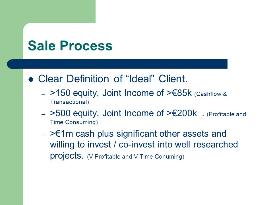 Sale Process Clear Definition of Ideal Client.