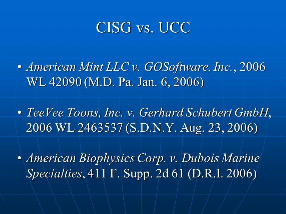 CISG vs.UCC American Mint LLC v. GOSoftware, Inc., 2006 WL 42090 (M.D.