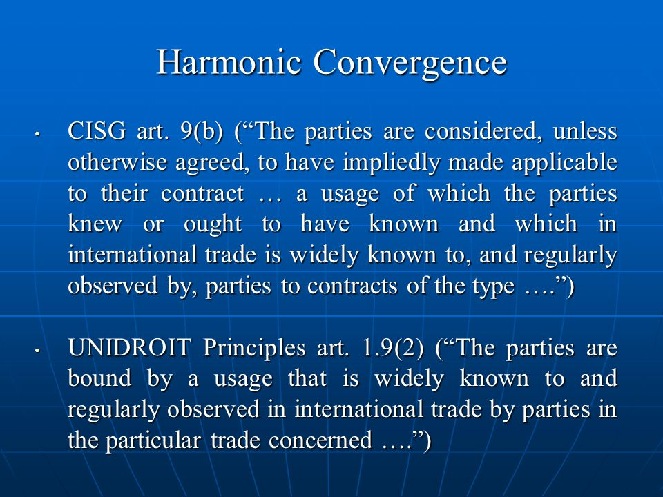 Harmonic Convergence CISG art. 9(b) (The parties are considered, unless otherwise agreed, to have impliedly made applicable to their contract … a usag