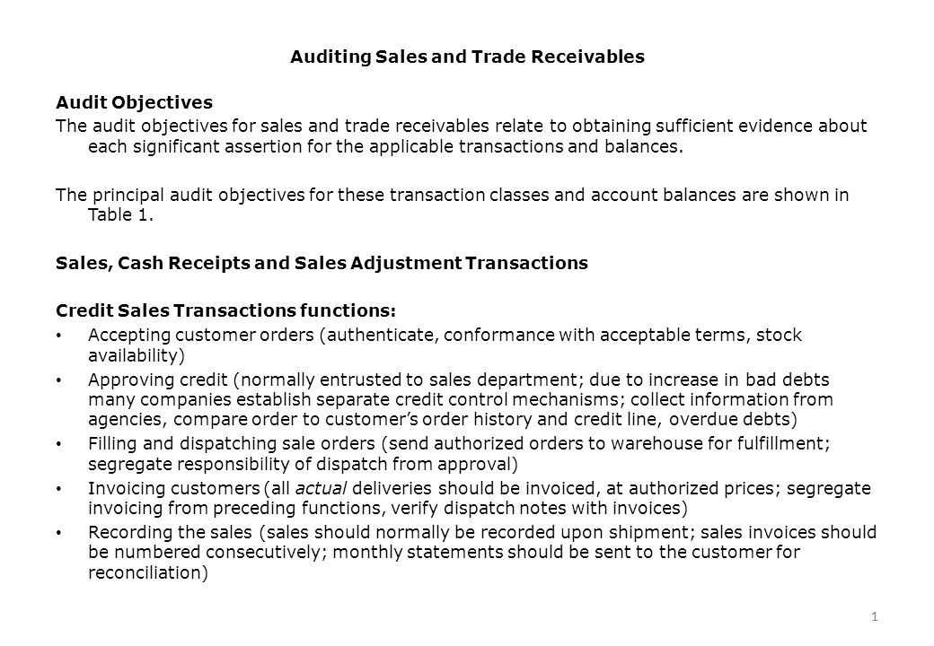 1 Auditing Sales and Trade Receivables 1 Audit Objectives The audit objectives for sales and trade receivables relate to obtaining sufficient evidence