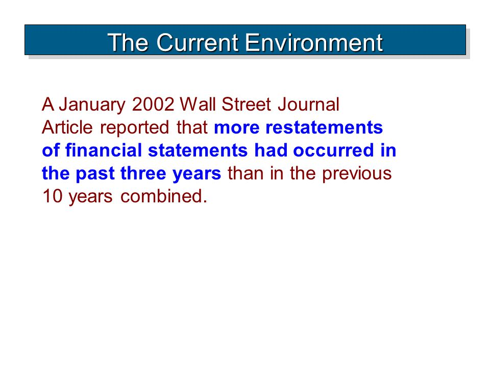 A January 2002 Wall Street Journal Article reported that more restatements of financial statements had occurred in the past three years than in the pr