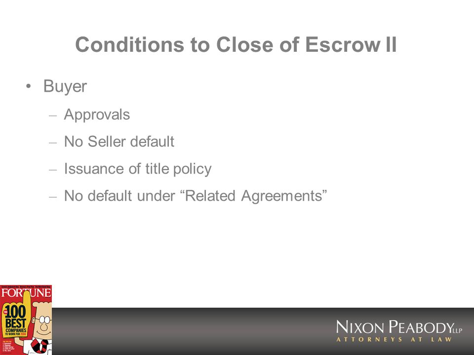 Conditions to Close of Escrow II Buyer – Approvals – No Seller default – Issuance of title policy – No default under Related Agreements