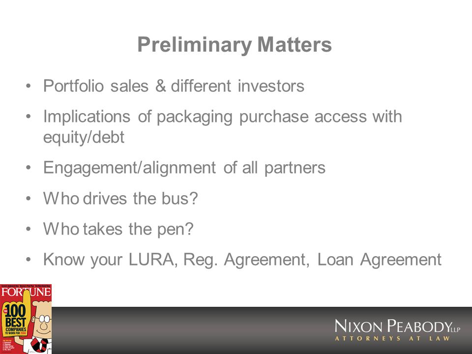 Preliminary Matters Portfolio sales & different investors Implications of packaging purchase access with equity/debt Engagement/alignment of all partners Who drives the bus.