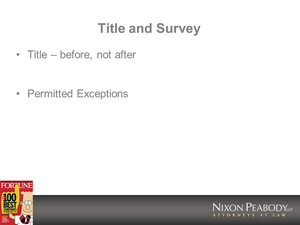 Title and Survey Title – before, not after Permitted Exceptions