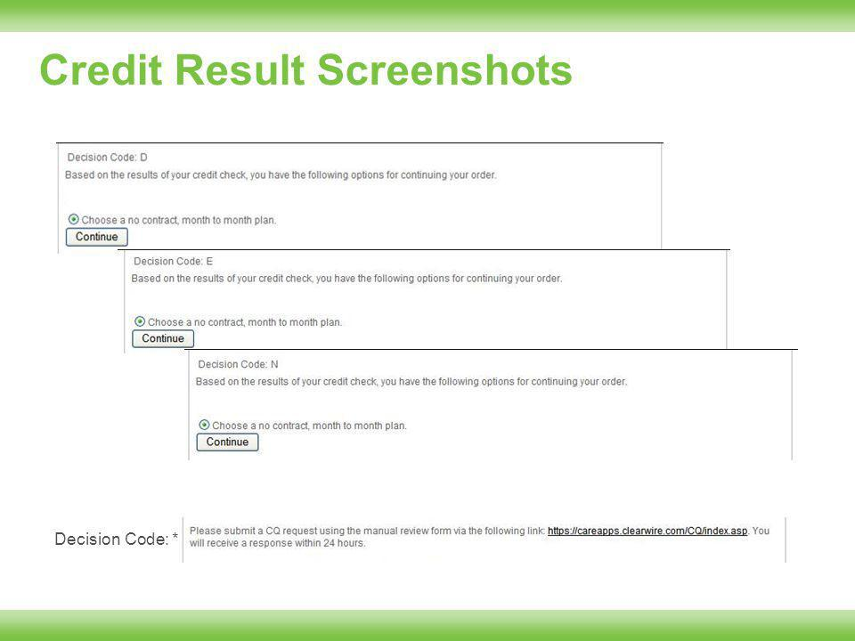 Credit Result Screenshots Decision Code: *