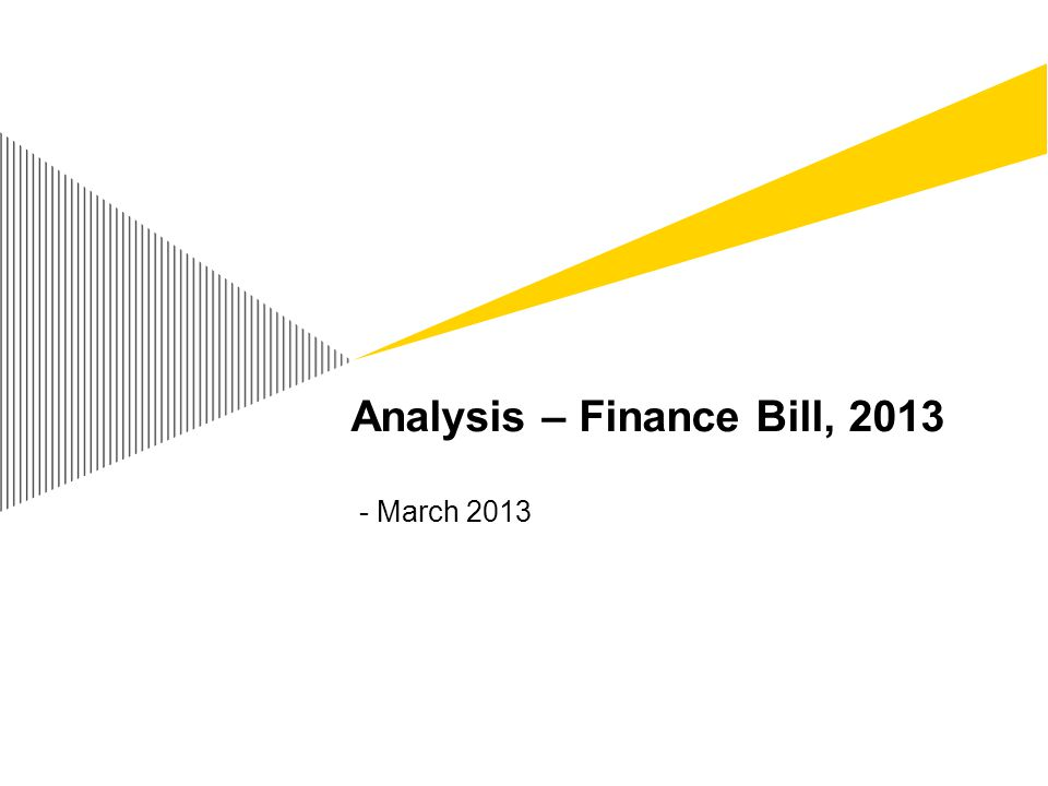 Analysis – Finance Bill, 2013 - March 2013