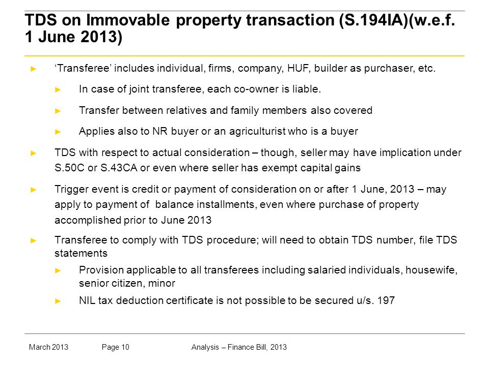 Analysis – Finance Bill, 2013Page 10March 2013 TDS on Immovable property transaction (S.194IA)(w.e.f.