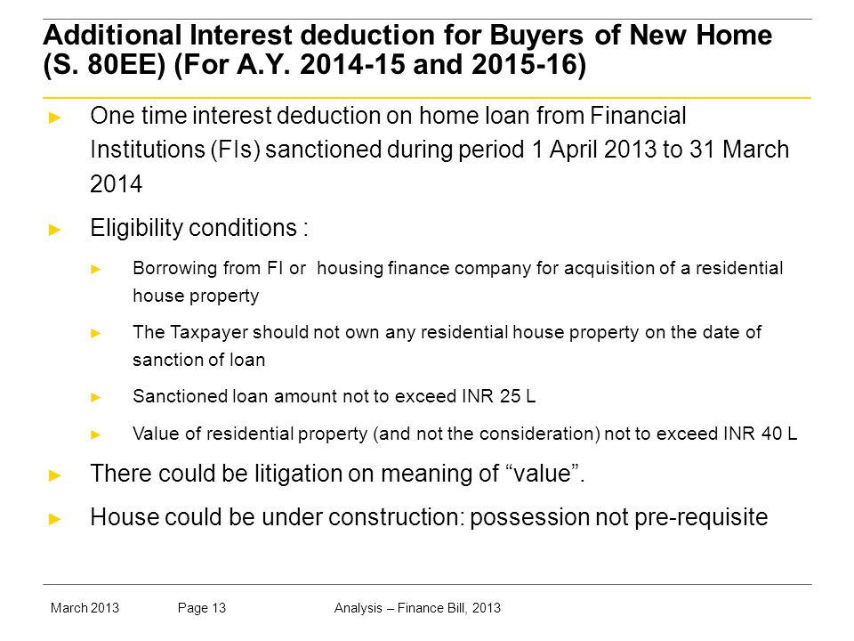 Analysis – Finance Bill, 2013Page 13March 2013 Additional Interest deduction for Buyers of New Home (S.