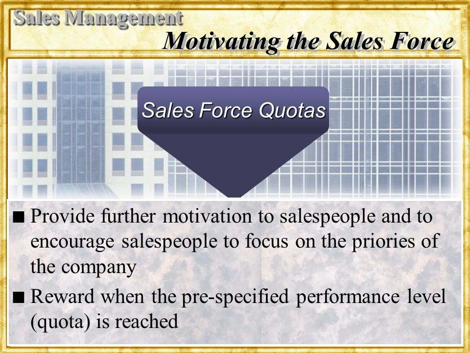 Dr. Rosenbloom Motivating the Sales Force n n Provide further motivation to salespeople and to encourage salespeople to focus on the priories of the c