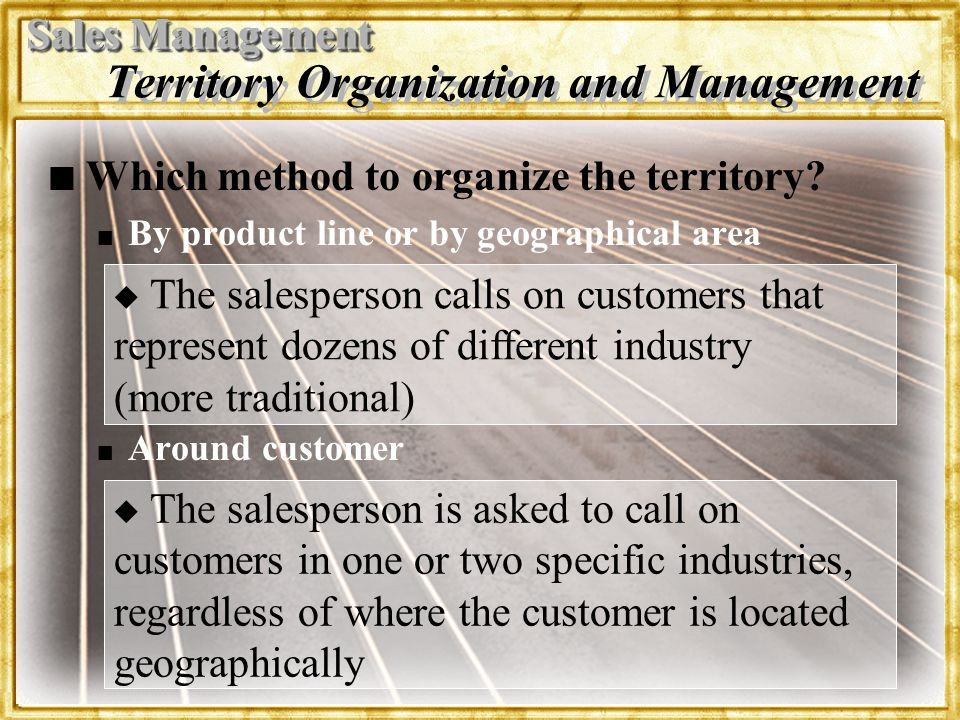 Dr.Rosenbloom Territory Organization and Management n n Which method to organize the territory.