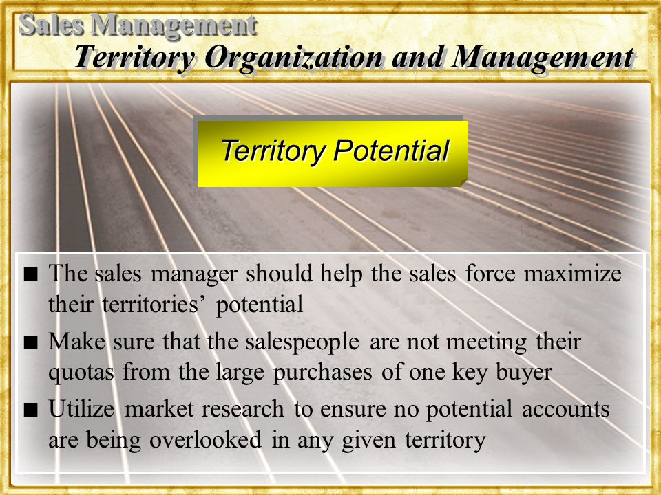 Dr. Rosenbloom Territory Organization and Management n n The sales manager should help the sales force maximize their territories potential n n Make s