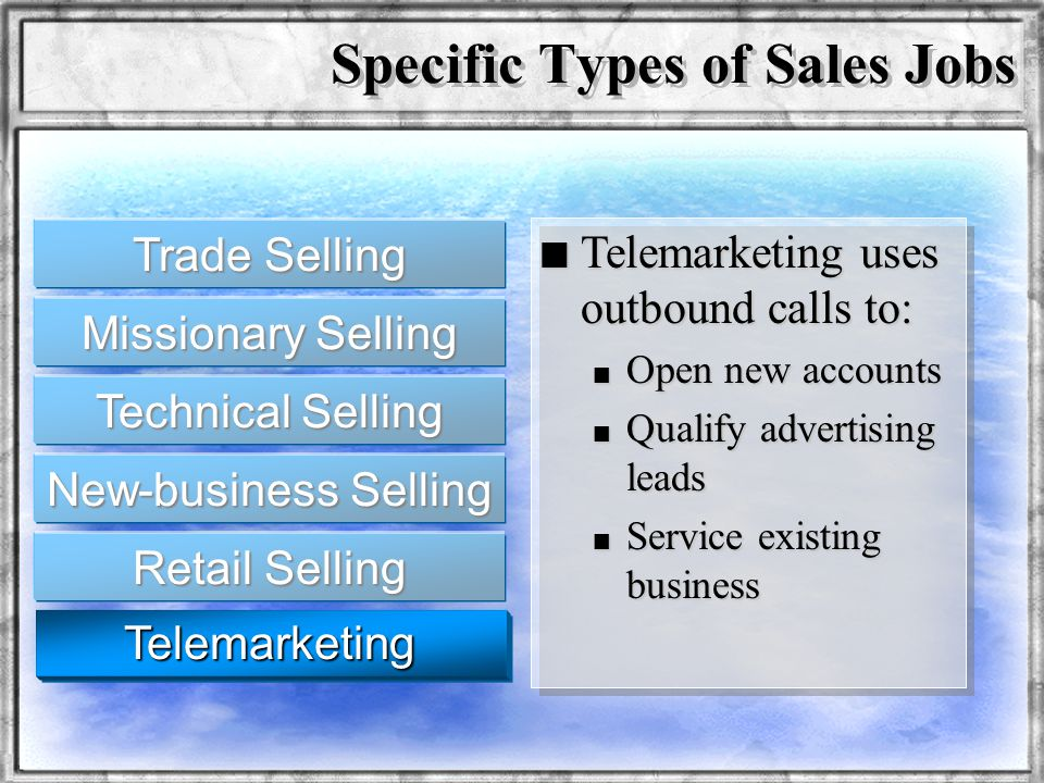 Dr. Rosenbloom n Telemarketing uses outbound calls to: n Open new accounts n Qualify advertising leads n Service existing business Specific Types of S